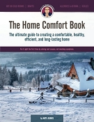 The Home Comfort Book- A Homeowner's Guide to Creating a Comfortable, Healthy, Long Lasting, and Efficient Home