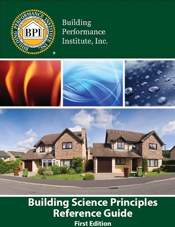 BPI Building Science Principles Reference Guide